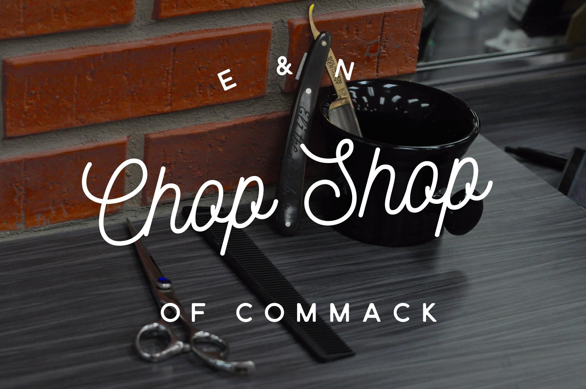 E & N Chop Shop