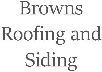 Browns Roofing and Siding