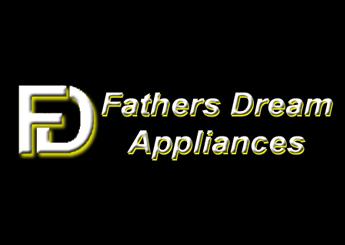 Fathers Dream Appliances