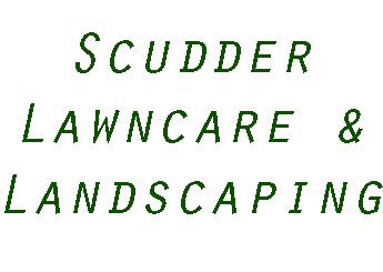 Scudder Lawncare & Landscaping