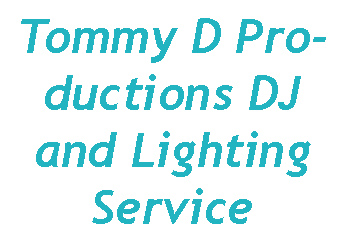 Tommy D Productions DJ and Lighting Service
