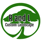 R & L Custom Landscape and Tree Service